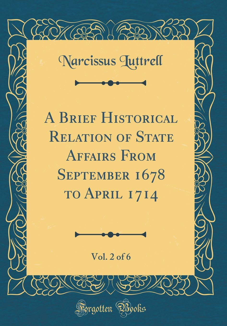 Download A Brief Historical Relation of State Affairs From September 1678 to April 1714, Vol. 2 of 6 (Classic Reprint) pdf
