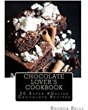 Chocolate Lover's Cookbook: 60 Super Delish Chocolate Recipes