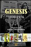 Genesis 1970-1976: Viaggio musicale da Trespass a Wind & Wuthering (Dischi da leggere)