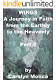 WINGS: A Journey in Faith from the Earthly to the Heavenly - Part 2