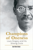 Champions of Oneness: Louis Gregory and his Shining Circle