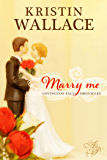 Marry Me (Covington Falls Chronicles Book 1)