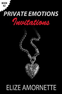Private Emotions – Invitations (The Private Emotions Trilogy Book 2)