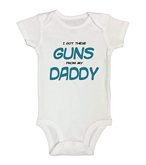 9e893e66629 PTDShops I Got These Guns from My Daddy Funny Kids Onesie (New Born)