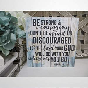 DONL9BAUER Rustic Wood Sign, Sign, Be Strong & Courageous Don't Be Afraid .Joshua 19, Inspirational Hanging Wall Art, Graduation Present, Religious Home Decor