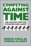 Competing Against Time: How Time-Based Competition is Reshaping Global Mar