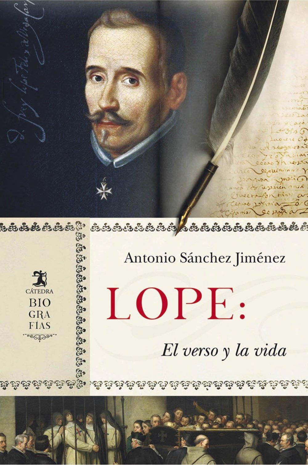 Lope: El verso y la vida, de Antonio Sánchez Jiménez