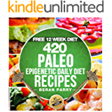 Paleo: The PALEO Epigenetic RECIPE BOOK: 420 Paleo Meals, 365 Paleo Recipes, 12 Paleo Food Categories, BONUS 12 WEEK PALEO DIET and MEAL PLANNER: Your ... Paleo Smart Genetic Guide (English Edition)