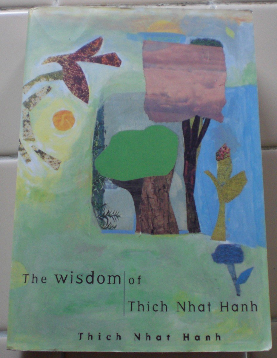 Wisdom of Thich Nhat Hanh, Thich Nhat Hanh