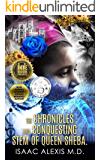 THE CHRONICLES AND CONQUESTING STEM OF QUEEN SHEBA