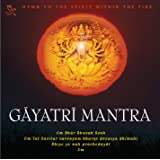 Gayatri Mantra: Hymn to the Spirit Within the Fire [Import anglais]