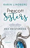 Der Meisterdieb: Prescott Sisters 3 - Liebesroman (German Edition)