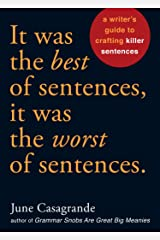 It Was the Best of Sentences, It Was the Worst of Sentences: A Writer's Guide to Crafting Killer Sentences Kindle Edition