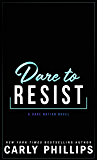 Dare To Resist (Dare Nation Book 1)