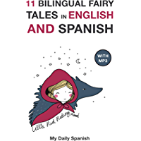 11 Bilingual Fairy Tales in Spanish and English: Improve your Spanish or English reading and listening comprehension… book cover