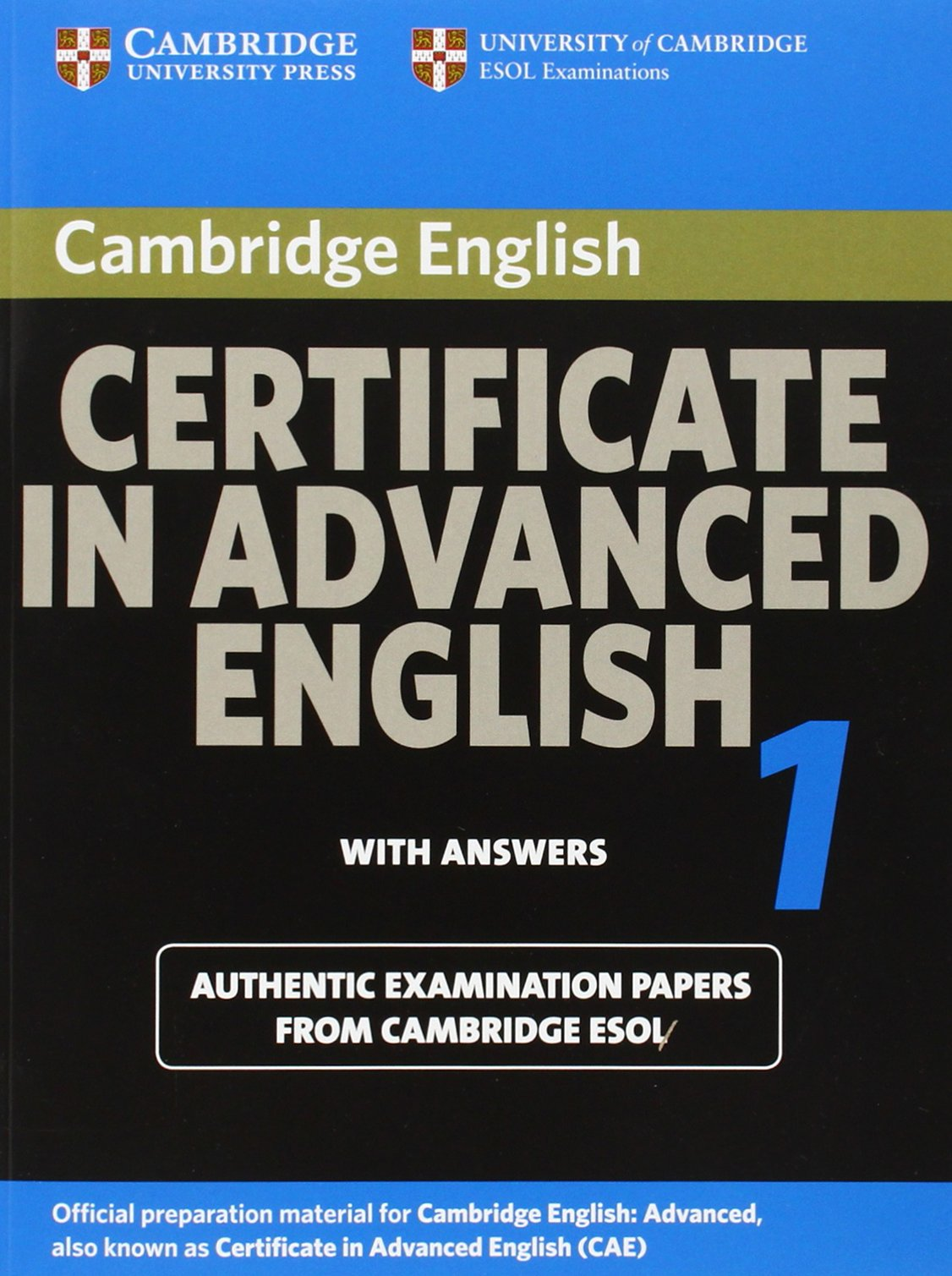 Cambridge Certificate in Advanced English 1 for updated exam Student's Book  with answers: Official Examination papers from University of Cambridge ESOL  ...