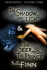 The Shadow Of Light & The Seer And The Prince (Shadeborn Book 4) Kindle Edition