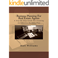 Business Planning For Real Estate Agents: A Step-By-Step Guide For Creating An Effective Business Plan