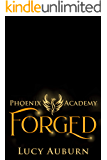 Phoenix Academy: Forged (Phoenix Academy Beginnings Book 3)