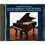 Selected Piano Music of Louis Moreau Gottschalk