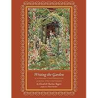 Writing the Garden: A Literary Conversation Across Two Centuries