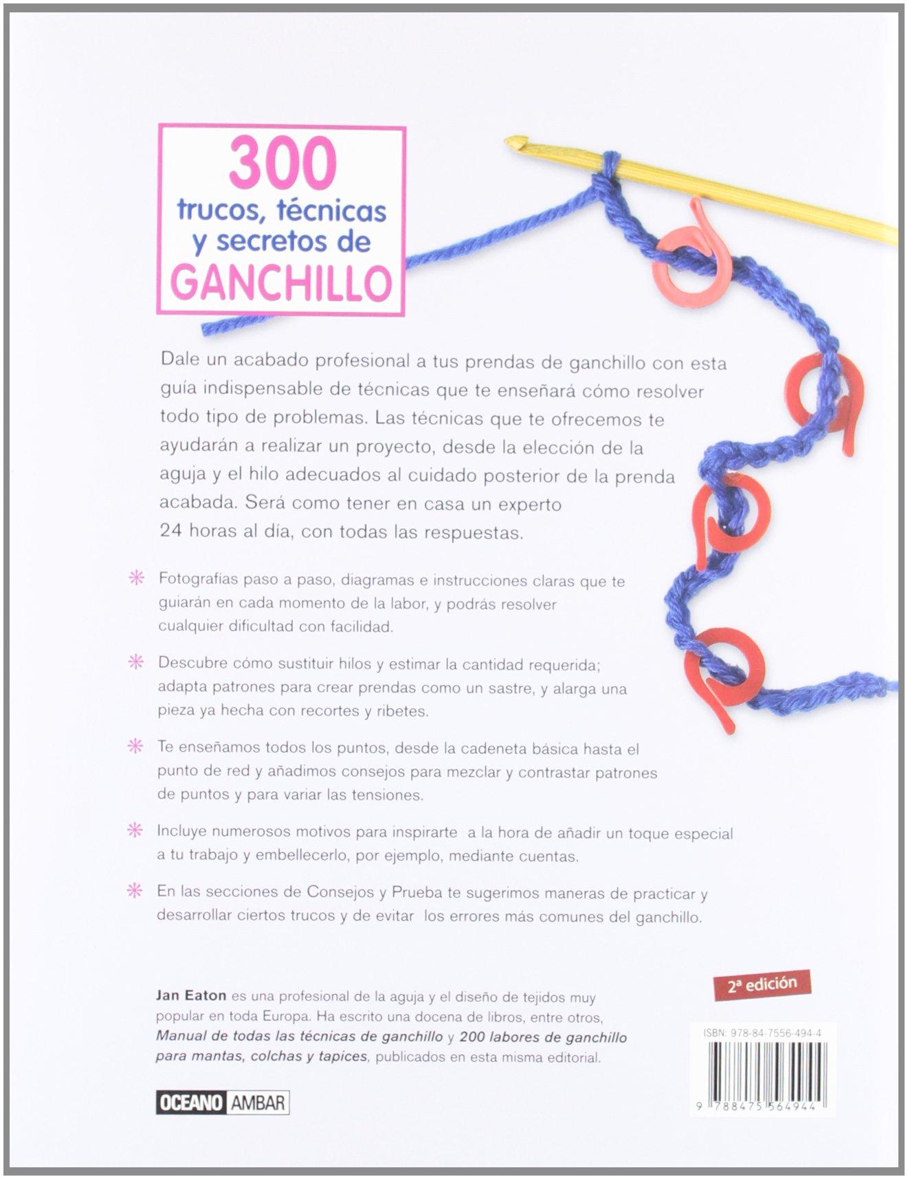 300 trucos, tecnicas y secretos de ganchillo/ 300 Crochet Tips ...