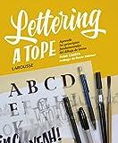 Lettering a tope (Larousse - Libros Ilustrados/ Prácticos - Ocio Y Naturaleza - Ocio)