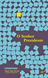 O Senhor Presidente