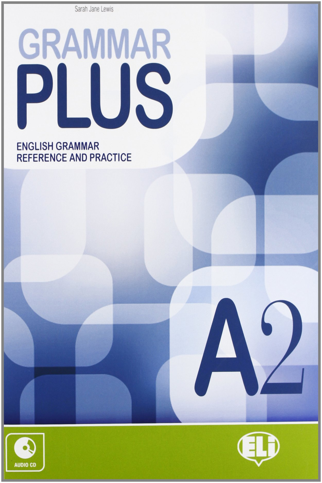 Download Grammar Plus: Grammar Plus A2 + Audio CD PDF
