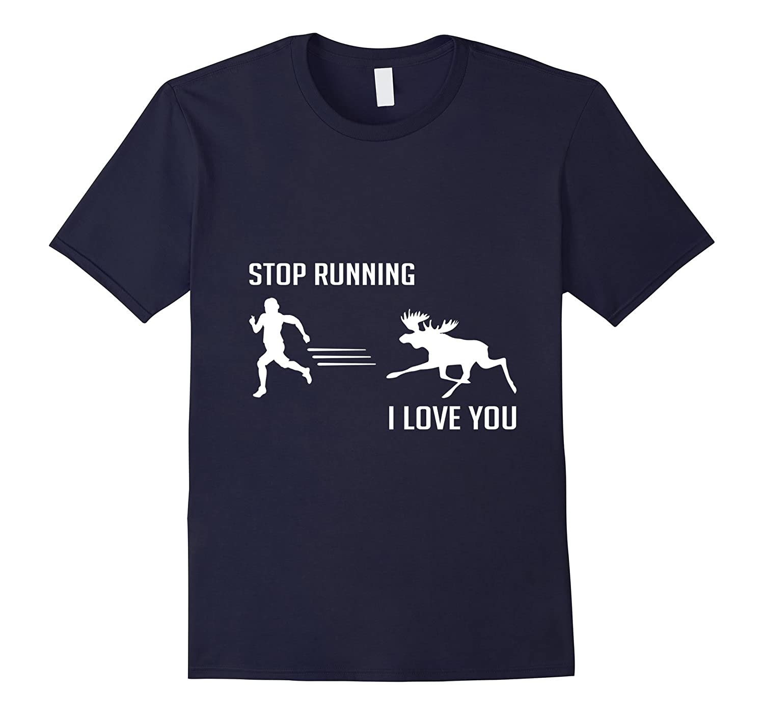 e96c2af6b1 Stop Running - Moose Chasing - Funny Cute Moose T Shirt-TH - TEEHELEN