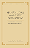 Mahamudra and Related Instructions: Core Teachings of the Kagyu Schools (Library of Tibetan Classics Book 5)
