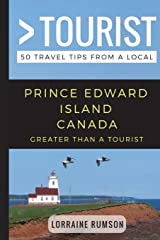 Greater Than a Tourist – Prince Edward Island Canada: 50 Travel Tips from a Local Paperback