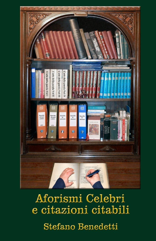Aforismi Celebri E Citazioni Citabili Italian Edition
