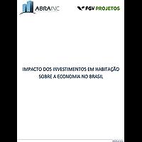 Impacto dos investimentos em habitação sobre a economia no Brasil