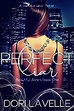 Perfect Liar: A Dark Romance Thriller (Beautiful Ashes Book 1)