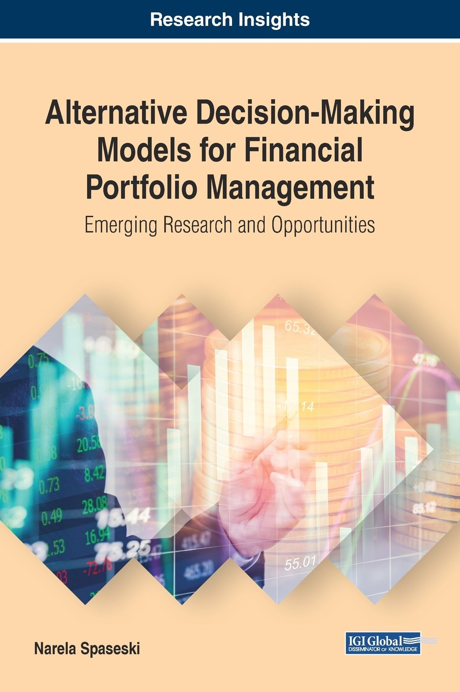 Alternative Decision-Making Models for Financial Portfolio Management: Emerging Research and Opportunities (Advances in Finance, Accounting, and Economics)