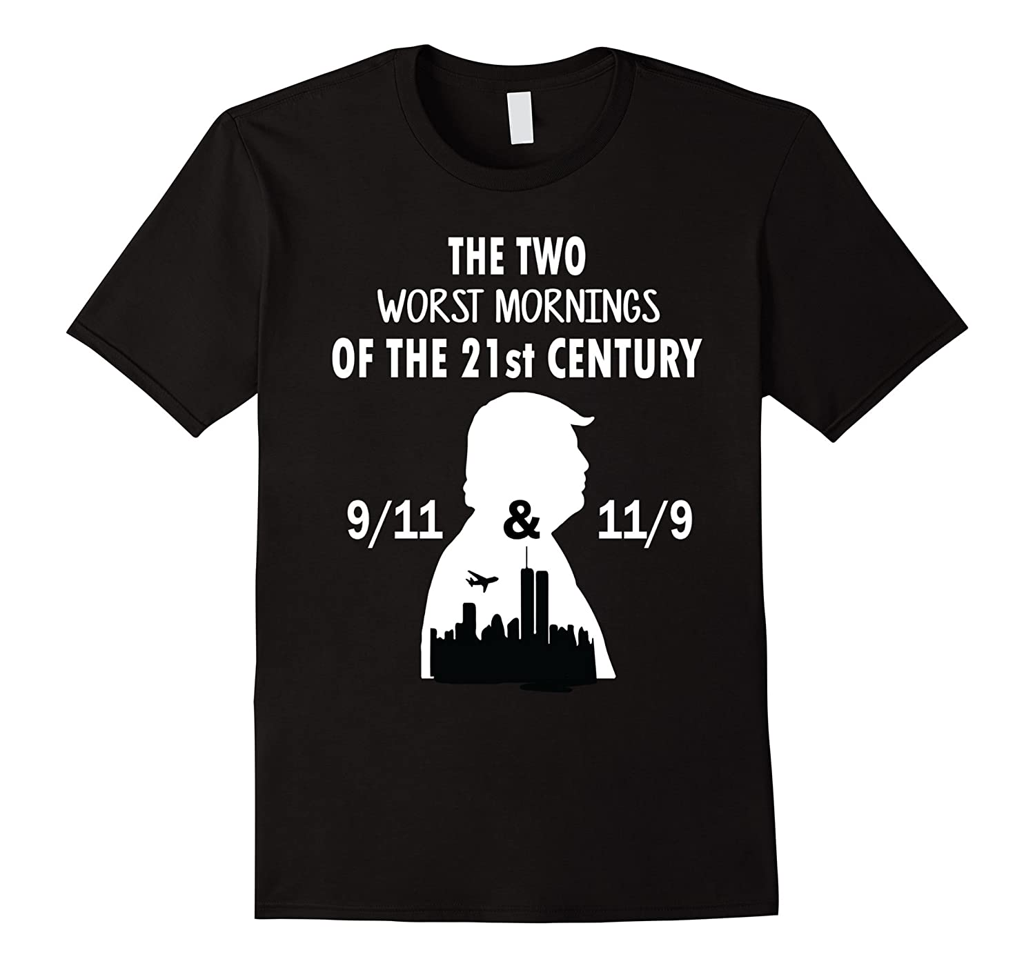 The Two Worst Mornings 21st Century 9/11 11/9 T-Shirt-BN