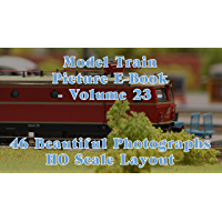 Model Train Picture E-Book - 46 Beautiful Photographs HO Scale or H0 Gauge Layout - Volume 23 (English Edition)