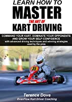 Learn How To Master The Art Of Kart Driving: