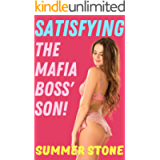 SATISFYING THE MAFIA BOSS' SON: Taboo + Explicit Short Story of a Naughty Girl who is Dominated, Shared & Used by 2 Men…