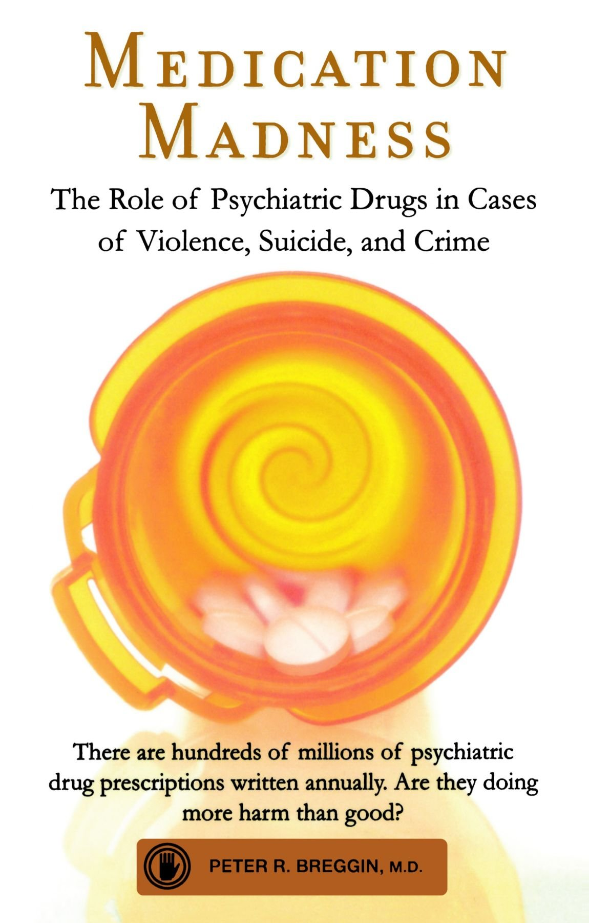 Medication Madness The Role Of Psychiatric Drugs In Cases Of
