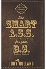 The Smart A. S. S. for Your B. S.: The Psychology of Winning Big Paperback