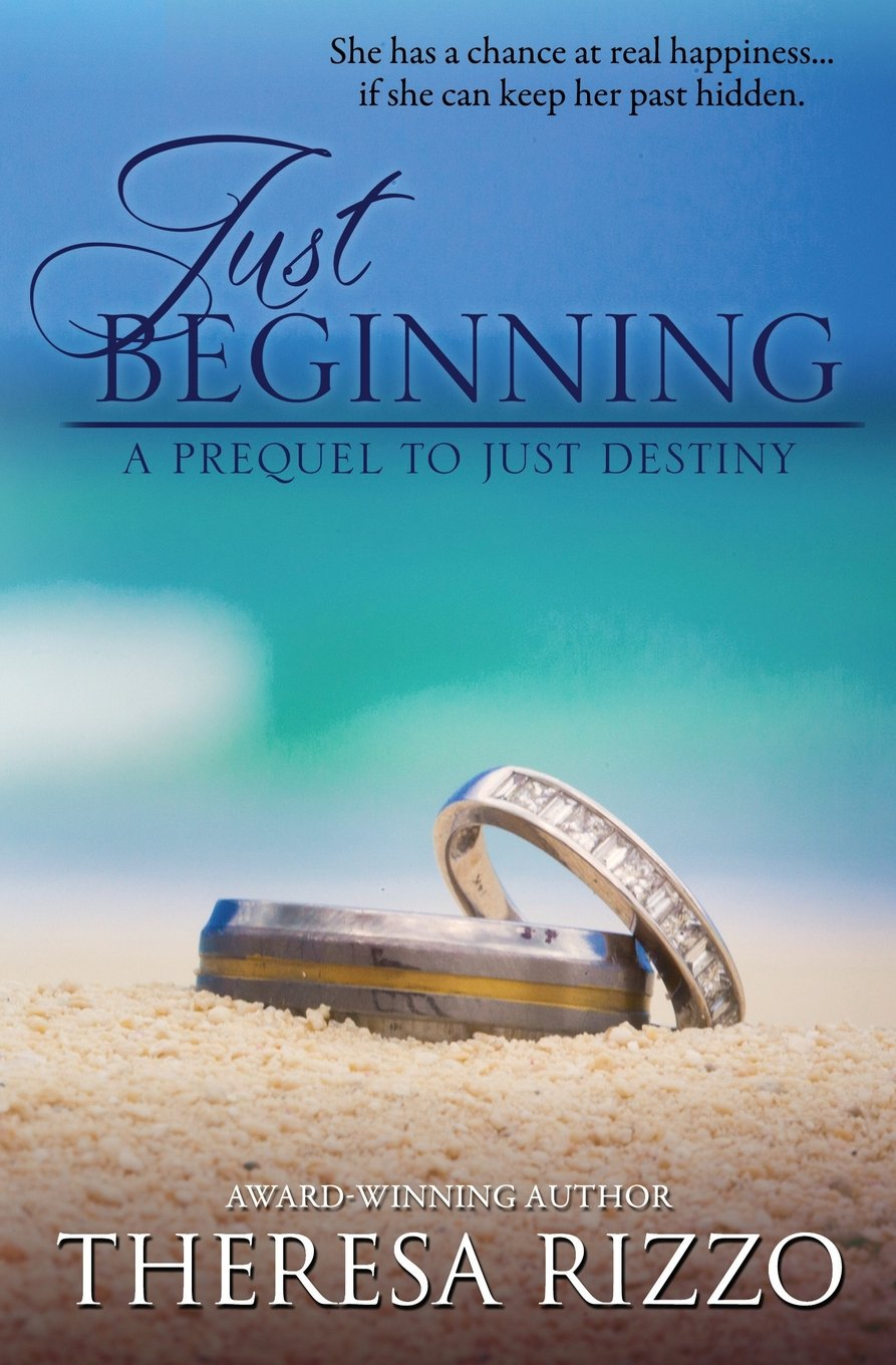 Just Beginning: A Prequel to Just Destiny: Theresa Rizzo