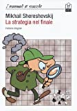La strategia nel finale. Ediz. integrale