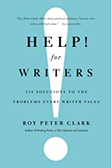 Help! For Writers: 210 Solutions to the Problems Every Writer Faces Kindle Edition