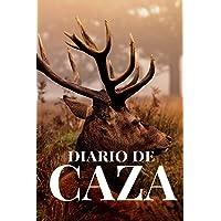 Diario de caza: Es un Cuaderno o libro