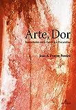 Arte, Dor: Inquietudes entre Estética e Psicanálise
