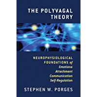 The Polyvagal Theory: Neurophysiological Foundations of Emotions, Attachment, Communication, and Self-regulation (Norton Series on Interpersonal Neurobiology) (English Edition)