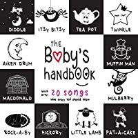 The Baby's Handbook: 21 Black and White Nursery Rhyme Songs, Itsy Bitsy Spider, Old MacDonald, Pat-a-cake, Twinkle…