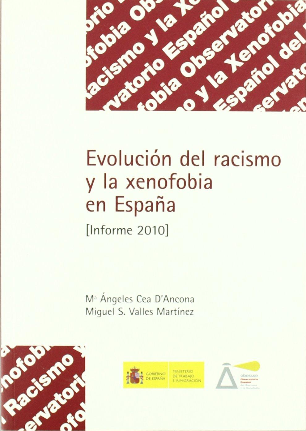 Evolución del racismo y la xenofobia en España. Informe 2010.: Amazon.es: Observatorio Español del Racismo y la Xenofobia: Libros